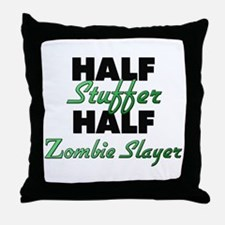Half Stuffer Half Zombie Slayer Throw Pillow