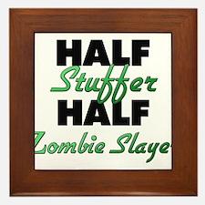 Half Stuffer Half Zombie Slayer Framed Tile
