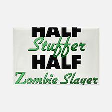 Half Stuffer Half Zombie Slayer Magnets