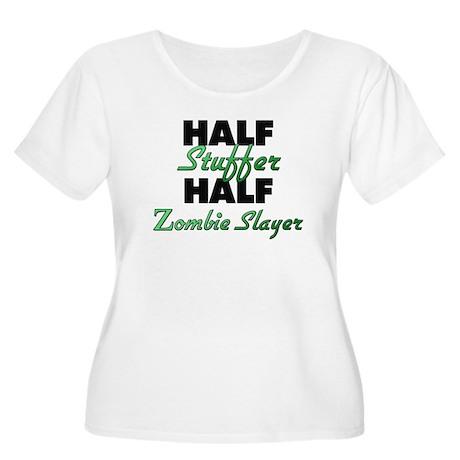Half Stuffer Half Zombie Slayer Plus Size T-Shirt