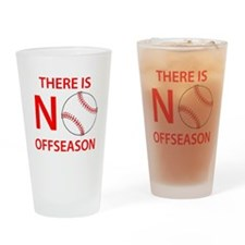 There Is No Baseball Offseason Drinking Glass