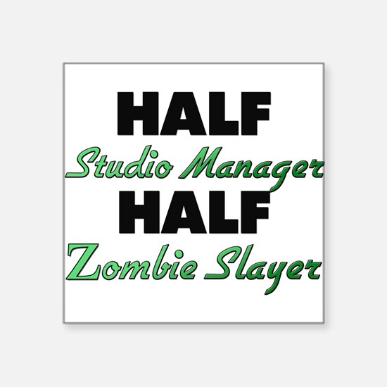 Half Studio Manager Half Zombie Slayer Sticker