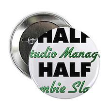 "Half Studio Manager Half Zombie Slayer 2.25"" Butto"