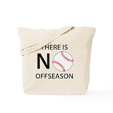 There Is No Baseball Offseason Tote Bag