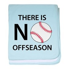 There Is No Baseball Offseason baby blanket