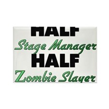 Half Stage Manager Half Zombie Slayer Magnets