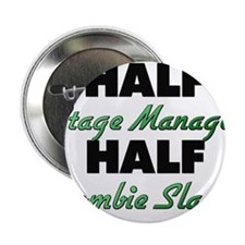 "Half Stage Manager Half Zombie Slayer 2.25"" Button"