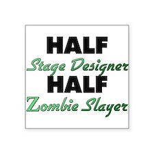 Half Stage Designer Half Zombie Slayer Sticker