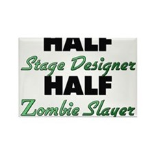 Half Stage Designer Half Zombie Slayer Magnets