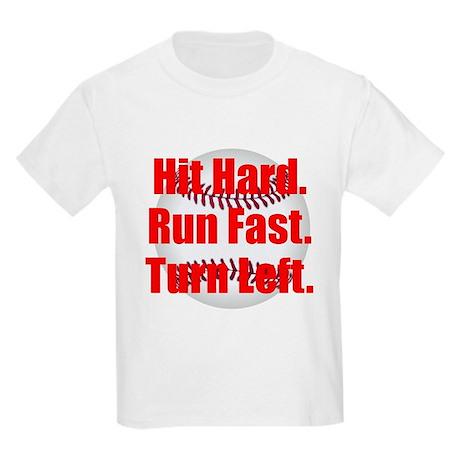 Hit Hard Run Fast Turn Left Kids Light T Shirt Hit Hard