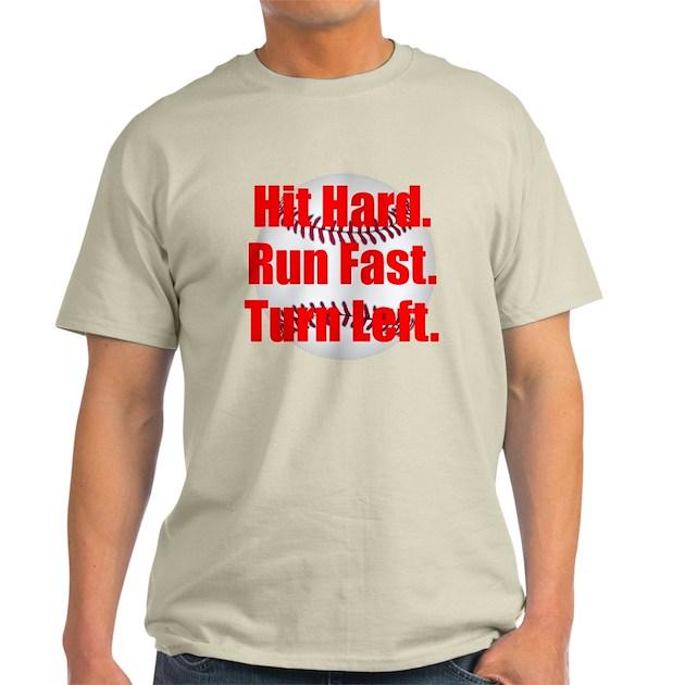 Hit hard run fast turn left light t shirt hit hard run for Quick turnaround t shirts