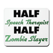 Half Speech Therapist Half Zombie Slayer Mousepad