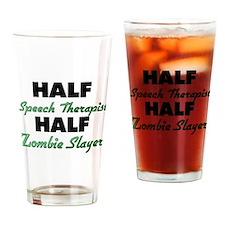 Half Speech Therapist Half Zombie Slayer Drinking