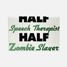 Half Speech Therapist Half Zombie Slayer Magnets
