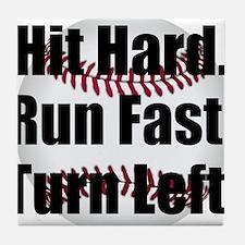 Hit Hard Run Fast Turn Left Tile Coaster