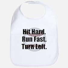 Hit Hard Run Fast Turn Left Bib