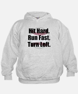 Hit Hard Run Fast Turn Left Hoody