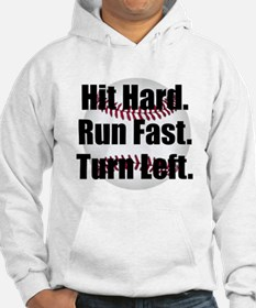 Hit Hard Run Fast Turn Left Jumper Hoody