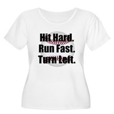 Hit Hard Run Fast Turn Left Plus Size T-Shirt
