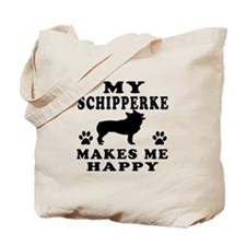 My Schipperke makes me happy Tote Bag