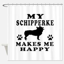 My Schipperke makes me happy Shower Curtain