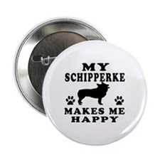 "My Schipperke makes me happy 2.25"" Button (100 pac"