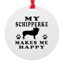 My Schipperke makes me happy Ornament