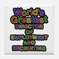 World's Greatest DIRECTOR OF EMPLOYMENT AND RECRUI
