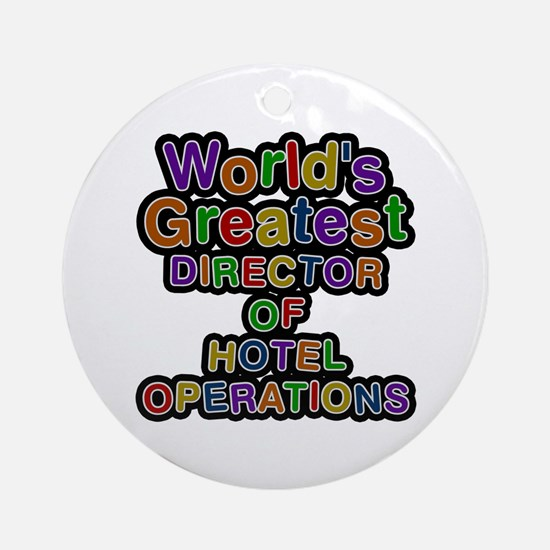 World's Greatest DIRECTOR OF HOTEL OPERATIONS Roun