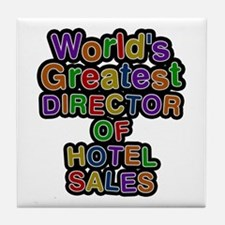 World's Greatest DIRECTOR OF HOTEL SALES Tile Coas