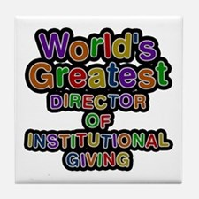 World's Greatest DIRECTOR OF INSTITUTIONAL GIVING