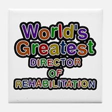 World's Greatest DIRECTOR OF REHABILITATION Tile C