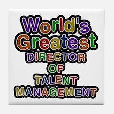 World's Greatest DIRECTOR OF TALENT MANAGEMENT Til