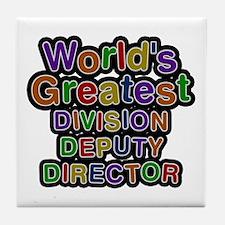 World's Greatest DIVISION DEPUTY DIRECTOR Tile Coa