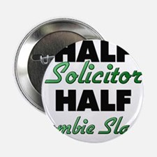 "Half Solicitor Half Zombie Slayer 2.25"" Button"