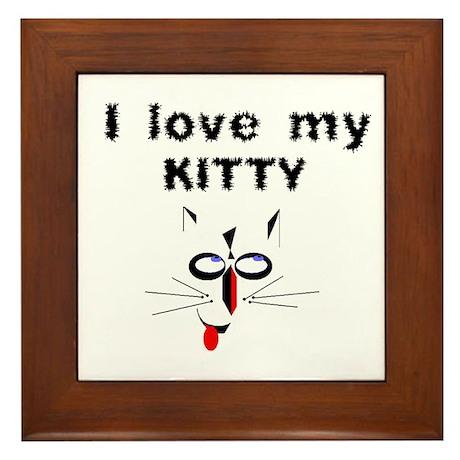 I Love My Kitty - Framed Tile