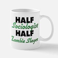 Half Sociologist Half Zombie Slayer Mugs