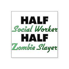 Half Social Worker Half Zombie Slayer Sticker