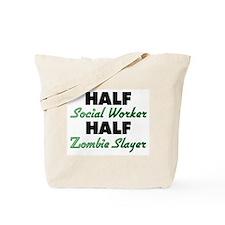 Half Social Worker Half Zombie Slayer Tote Bag