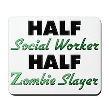 Half Social Worker Half Zombie Slayer Mousepad