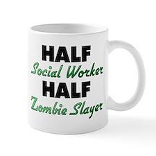 Half Social Worker Half Zombie Slayer Mugs
