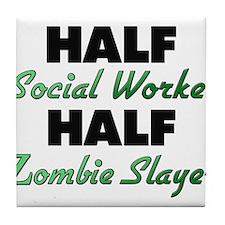 Half Social Worker Half Zombie Slayer Tile Coaster