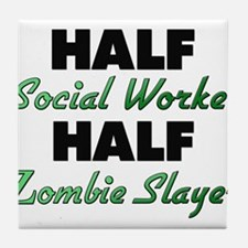 Half Social Worker Half Zombie Slayer Tile Coaster
