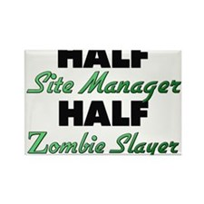 Half Site Manager Half Zombie Slayer Magnets