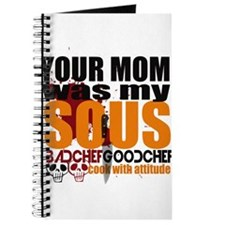 Your Mom Was My Sous Journal