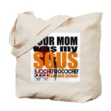 Your Mom Was My Sous Tote Bag
