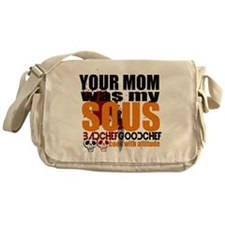 Your Mom Was My Sous Messenger Bag