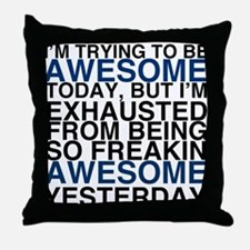 Im Awesome Throw Pillow