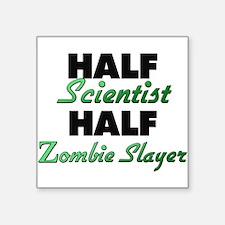 Half Scientist Half Zombie Slayer Sticker