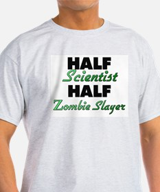 Half Scientist Half Zombie Slayer T-Shirt